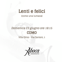 """Lenti e felici (come una lumaca)"" - CO"